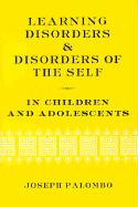 Learning Disorders & Disorders of the Self in Children & Adolescents