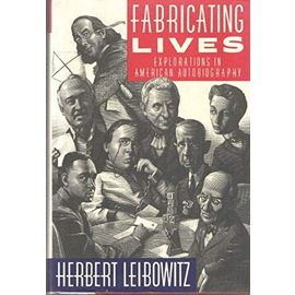 Fabricating Lives: Explorations in American Autobiography - Leibowitz, Herbert