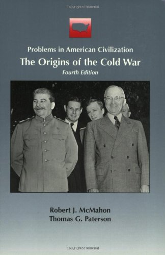 The Origins of the Cold War (Problems in American Civilization) - Robert McMahon; Thomas Paterson