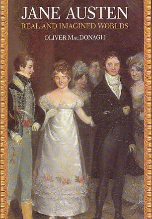 Jane Austen: Real and Imagined Worlds - MacDonagh, Oliver