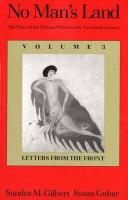 No Man′s Land - The Place of the Woman Writer in 20th Century V3 - Letters From the Front (Paper)