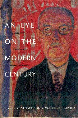 An Eye on the Modern Century: Selected Letters of Henry McBride - McBride, Henry; Watson, Steven, and Morris, Catherine J. (Joint Editors)