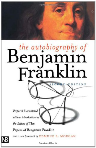 The Autobiography of Benjamin Franklin: Second Edition (Yale Nota Bene) - Benjamin Franklin