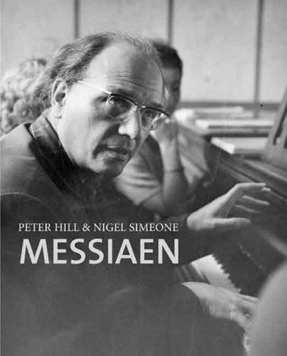 Messiaen - Professor Peter Hill; Professor Nigel Simeone