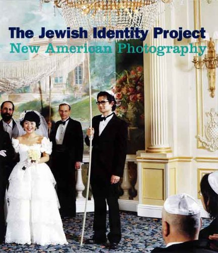 The Jewish Identity Project: New American Photography - Susan Chevlowe; Joanna Lindenbaum; Ilan Stavans