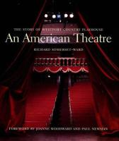 An American Theatre (Deluxe Box Edition): The Story of Westport Country Playhouse, 1931-2005