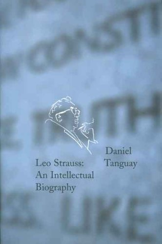 Leo Strauss: An Intellectual Biography - Daniel Tanguay