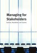 Managing for Stakeholders: Survival Reputation and Success