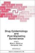 Drug Epidemiology and Post-Marketing Surveillance (Nato Science Series A:) - Brian L. Strom; G. P. Velo