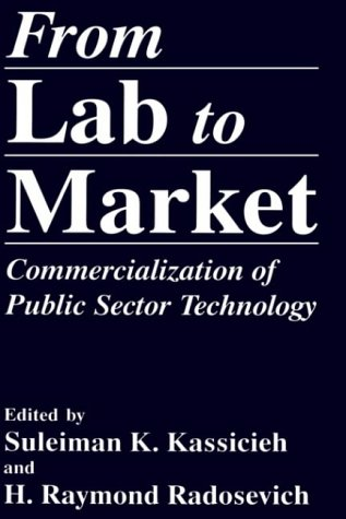 From Lab to Market: Commercialization of Public Sector Technology (Language of Science) - S.K. Kassicieh; H.R. Radosevich