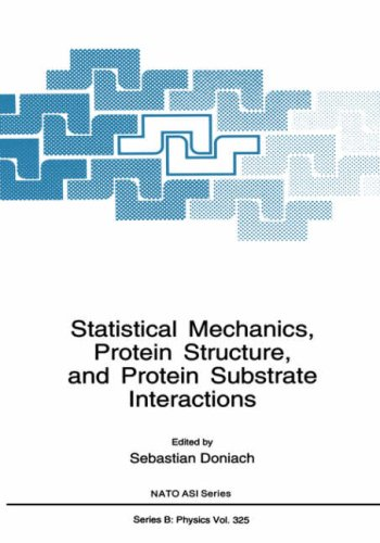 Statistical Mechanics, Protein Structure, and Protein Substrate Interactions (Nato Science Series B:) - Sebastian Doniach