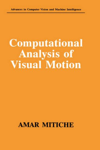 Computational Analysis of Visual Motion (Advances in Computer Vision and Machine Intelligence) - Amar Mitiche