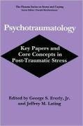 Psychotraumatology: Key Papers and Core Concepts in Post-Traumatic Stress (Plenum Series on Stress and Coping) - George S. Everly Jr.; Jeffrey M. Lating
