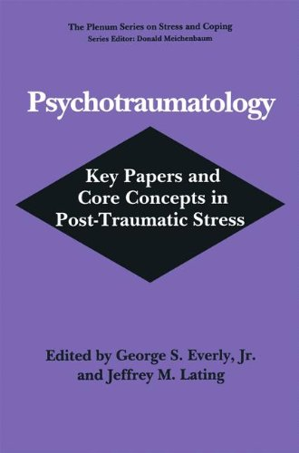 Psychotraumatology: Key Papers and Core Concepts in Post-Traumatic Stress (Springer Series on Stress and Coping) - George S. Everly Jr.; Jeffrey M. Lating