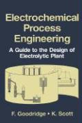 Electrochemical Process Engineering: A Guide to the Design of Electrolytic Plant