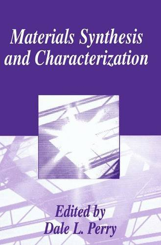 Materials Synthesis and Characterization - Dale L. Perry