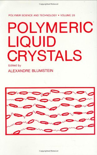 Polymeric Liquid Crystals (Polymer Science and Technology Series) - Alexandre Blumstein