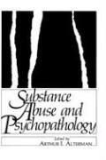 Substance Abuse and Psychopathology (Physics of Atoms and Molecules) - Arthur Alterman