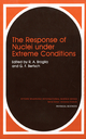 The Response of Nuclei Under Extreme Conditions (Ettore majorana International Science Series, Physical Sciences)