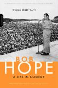 Bob Hope: A Life in Comedy