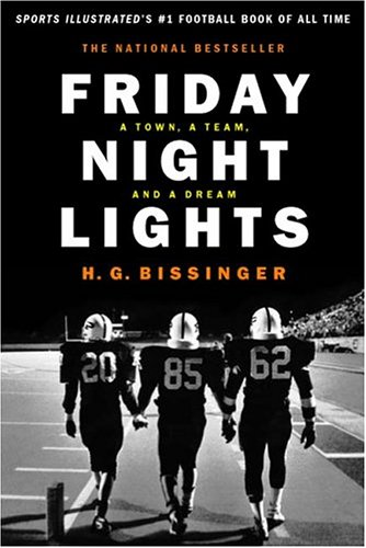 Friday Night Lights (gift): A Town, A Team And A Dream - H.G. Bissinger