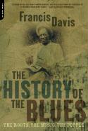 The History of the Blues: The Roots, the Music, the People