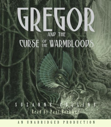 The Underland Chronicles Book Three: Gregor and the Curse of the Warmbloods - Suzanne Collins