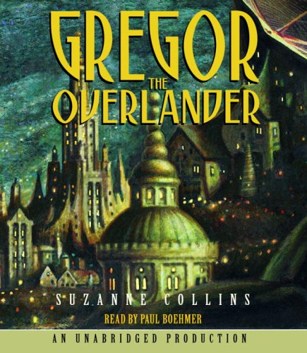 Gregor The Overlander (Underland Chronicles) - Suzanne Collins