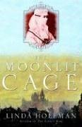 The Moonlit Cage: A Novel - Linda Holeman