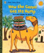 How the Camel Got Its Hump: Tales from Around the World