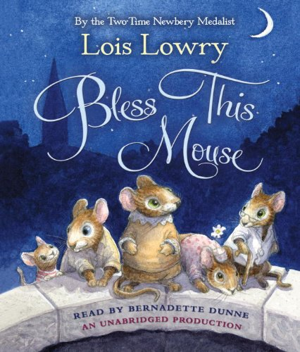 Bless This Mouse - Lois Lowry
