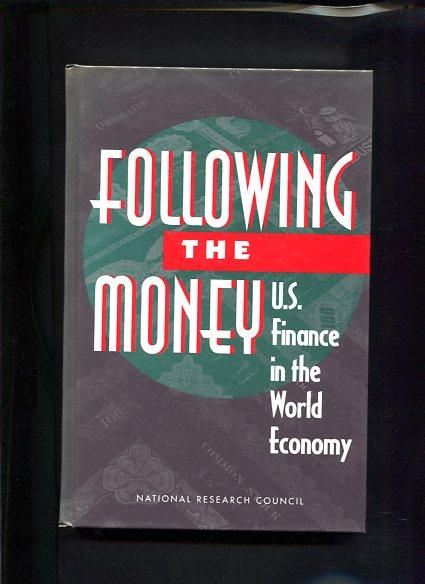 Following the Money U.S. Finance in the World Economy