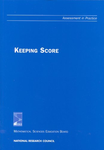 Keeping Score (Assessment in Practice) - Mathematics, and Engineering Education Center for Science; Mathematical Sciences Education Board; Ann Shannon;