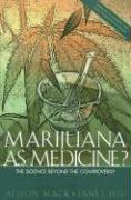 Marijuana as Medicine: The Science Beyond the Controversy