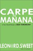 Carpe Manana: Is Your Church Ready to Seize Tomorrow?