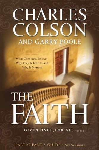 The Faith Participant's Guide: Six Sessions - Charles W. Colson; Garry Poole