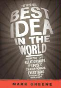 The Best Idea in the World: How Putting Relationships First Transforms Everything