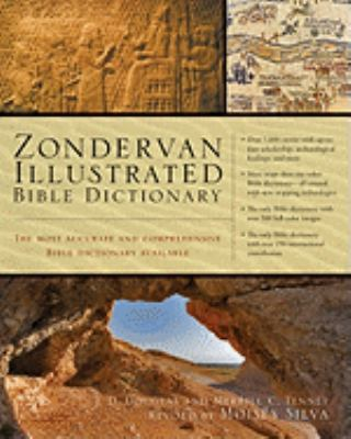 Zondervan Illustrated Bible Dictionary : The Most Accurate and Comprehensive Bible Dictionary Available - Merrill Chapin Tenney; J. T. Douglas