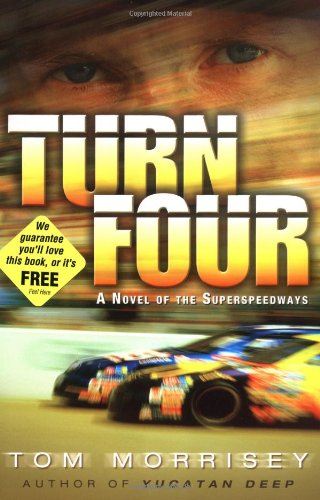 Turn Four: A Novel of the Superspeedways - Tom Morrisey