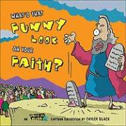 What's That Funny Look on Your Faith?: An Inherit the Mirth Collection
