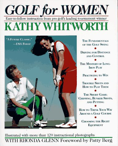 Golf For Women: Easy-to-follow Instruction from Pro Golf's Leading Tournament Winner - Kathy Whitworth