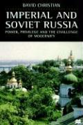 Imperial and Soviet Russia: Power, Privilege and the Challenge of Modernity
