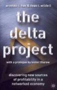 The Delta Project: Discovering New Sources of Profitability in a Networked Economy