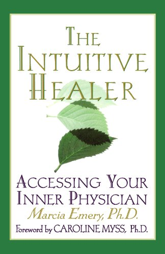 The Intuitive Healer: Accessing Your Inner Physician - Marcia Emery