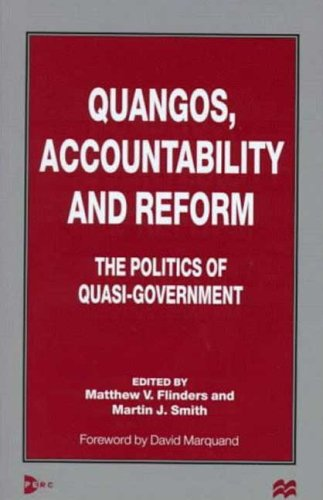 Quangos, Accountability and Reform: The Politics of Quasi-Government - Matthew V. Flinders; Martin J. Smith