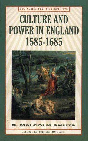 Culture and Power in England, 1585-1685 (Social History in Perspective) - R. Malcolm Smuts