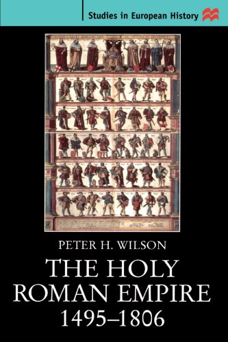 The Holy Roman Empire 1495-1806 (Studies in European History) - Peter H. Wilson