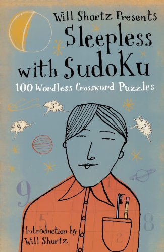 Will Shortz Presents Sleepless with Sudoku: 100 Wordless Crossword Puzzles - Will Shortz