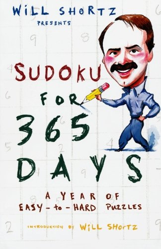 Will Shortz Presents Sudoku for 365 Days: A Year of Easy-to-Hard Puzzles - Will Shortz; Will Shortz