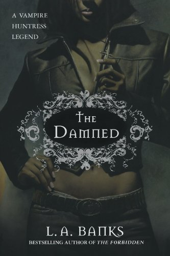 The Damned (Vampire Huntress Legends) - L. A. Banks